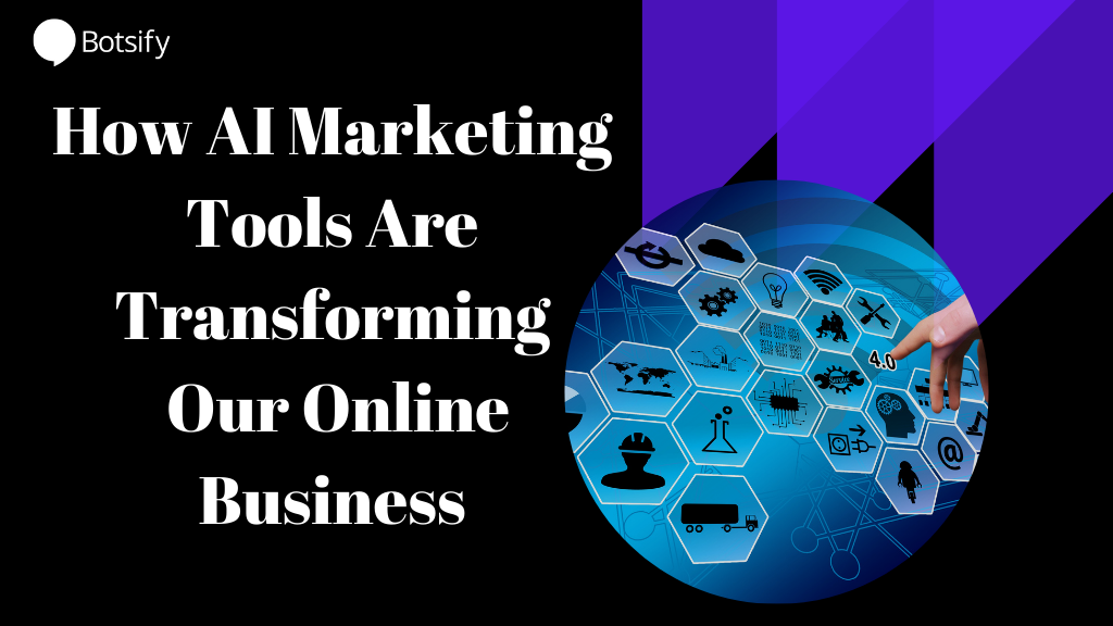 How AI Marketing Tools Are Transforming Our Online Business