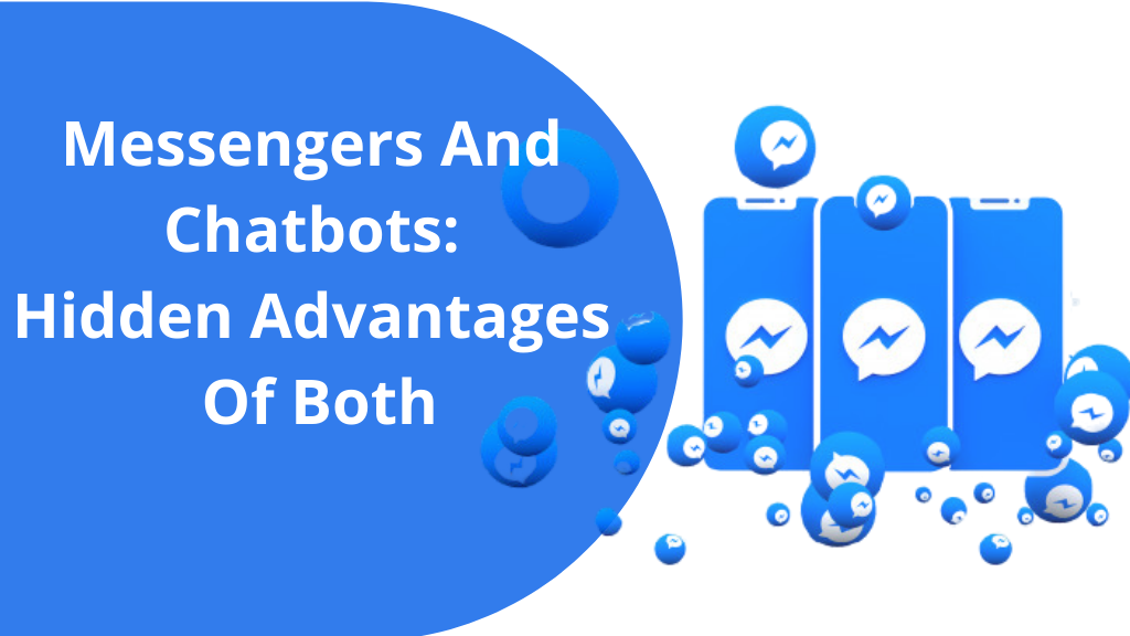 Messengers And Chatbots: Hidden Advantages Of Both