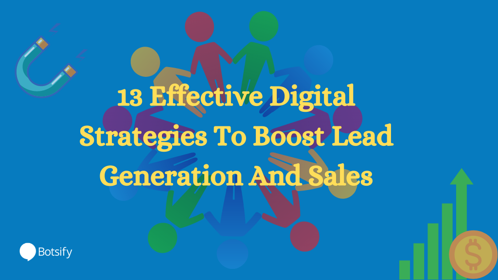 13 Effective Digital Strategies To Boost Lead Generation And Sales