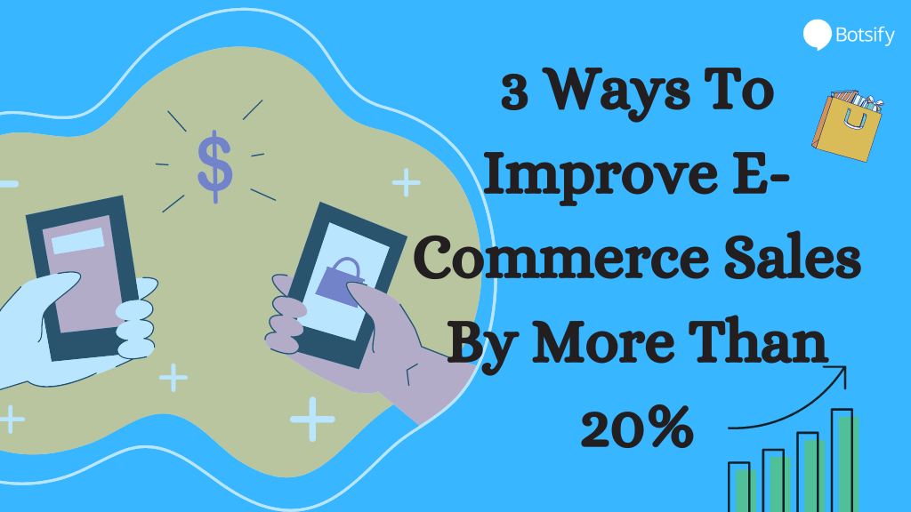 3 ways to improve e-commerce sales by more than 20%