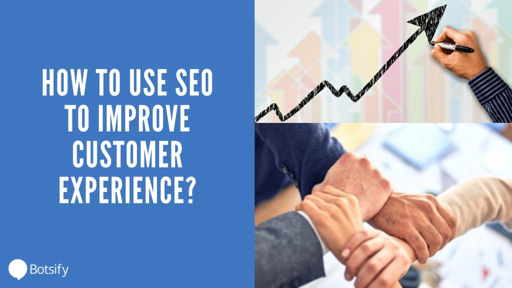 How To Use SEO To Improve Customer Experience
