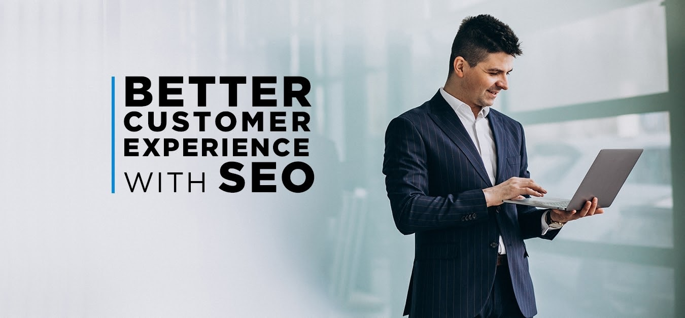 better customer experience with seo