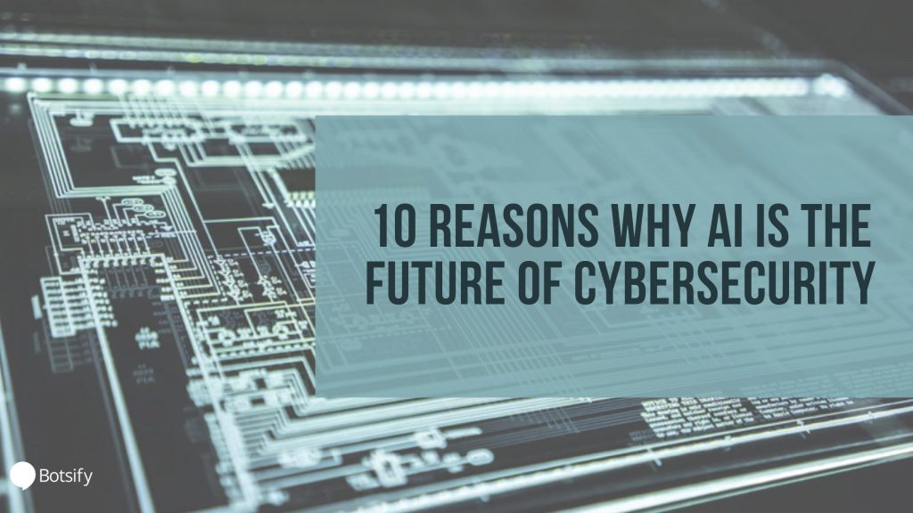 AI Is The Future Of Cybersecurity