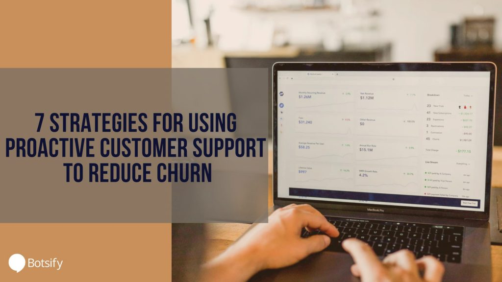 7 Strategies for Using Proactive Customer Support to Reduce Churn