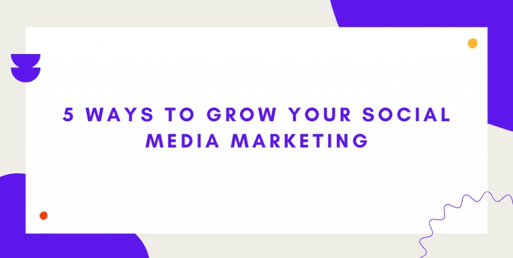 5 ways to improve social media marketing